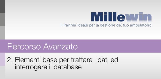 Millewin – Corso AVANZATO – 2. Elementi base per interrogare il Db