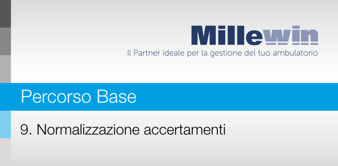 Millewin – Corso BASE – 9. Normalizzazione accertamenti